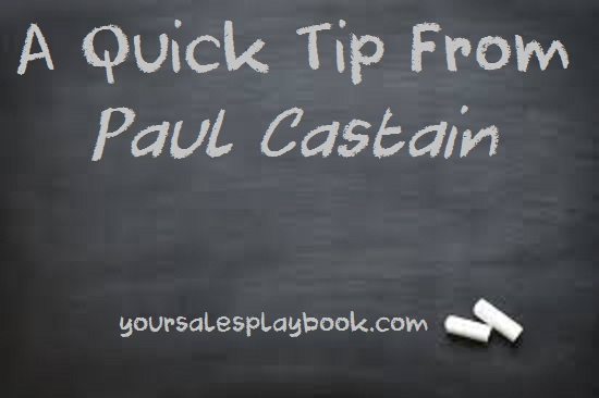 a quick tip from Paul Castain