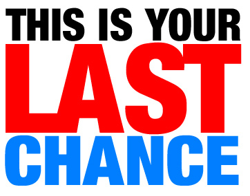 your-last-chance